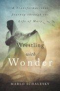 Wrestling With Wonder Paperback