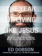 The Year of Living Like Jesus eBook