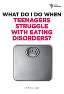Teenagers Struggle With Eating Disorders? (Wdidw Series) eBook