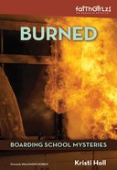 Burned (#03 in Boarding School Mysteries Series)