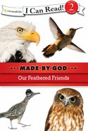 Our Feathered Friends (I Can Read!2/made By God Series) eBook