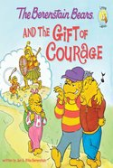 Gift of Courage (The Berenstain Bears Series) eBook