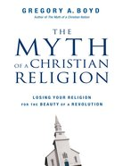 The Myth of a Christian Religion eBook