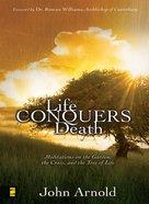 Life Conquers Death eBook