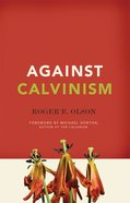 Against Calvinism eBook