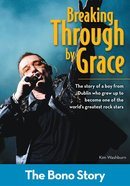 Breaking Through By Grace the Bono Story