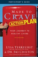 Made to Crave Action Plan (Participant's Guide) Paperback
