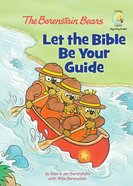 Let the Bible Be Your Guide (The Berenstain Bears Series) eBook