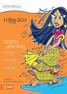 Faithgirlz Blog on #08: Storm Warning (#08 in Faithgirlz Blogon Series) eBook