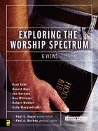 Exploring the Worship Spectrum (Counterpoints Series) eBook