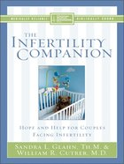 The Infertility Companion (Christian Medical Association Resources Series) eBook