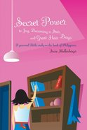 To Joy, Becoming a Star, and Great Hair Days (Secret Power Series) eBook