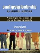 Small Group Leadership as Spiritual Direction eBook