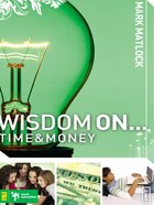 Wisdom on ... Time & Money (Wisdom On Series) eBook
