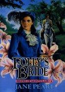 Folly's Bride (#04 in Brides Of Montclair Series) eBook