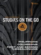 Philippians, Colossians, First and Second Thessalonians (Studies On The Go Series) eBook