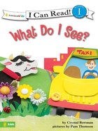 What Do I See? (I Can Read Series) eBook