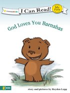 God Loves You Barnabas! (My First I Can Read! Series)