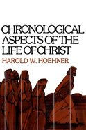 Chronological Aspects of Life of Christ eBook