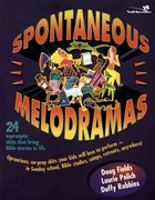 Spontaneous Melodramas eBook