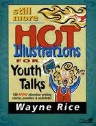 Still More Hot Illustrations For Youth Talks eBook