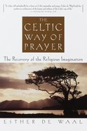 The Celtic Way of Prayer Paperback
