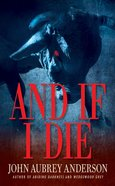 And If I Die (#03 in Black Or White Chronicles Series) eBook