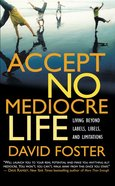 Accept No Mediocre Life eBook
