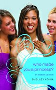 Who Made You a Princess? (#04 in All About Us Series) eBook