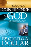 Walking in the Confidence of God in Troubled Times eBook