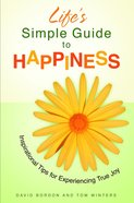 Life's Simple Guide to Happiness eBook