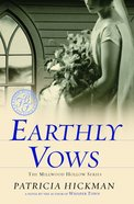 Earthly Vows (#04 in Millwood Hollow Series) eBook