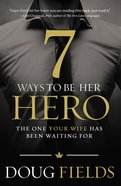 7 Ways to Be Her Hero eBook