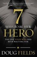 7 Ways to Be Her Hero eBook