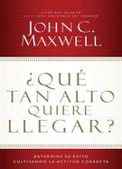 Qu Tan Alto Quiere Llegar? (How High Will You Climb?)