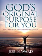 God's Original Purpose For You eBook
