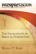 The Sacraments in Biblical Perspective Hardback