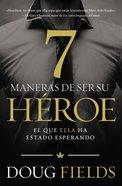 Siete Maneras De Ser Su Hroe eBook