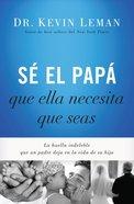 El Pap Que Ella Necesita Que Seas eBook