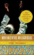 Movimientos Milagrosos (Miraculous Movements) Paperback
