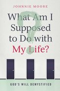 What Am I Supposed to Do With My Life? eBook