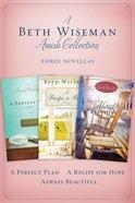 A Beth Wiseman Amish Collection (Three Novellas)