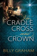 The Cradle, Cross, and Crown eBook