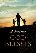 A Father God Blesses eBook