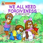 We All Need Forgiveness (Little Critter Series)