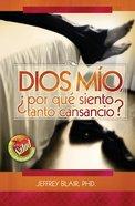 Dios Mio, Por Qu Siento Tanto Cansancio? eBook