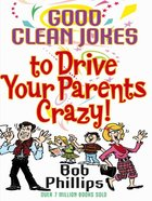Good Clean Jokes to Drive Your Parents Crazy! eBook