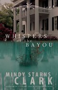 Whispers of the Bayou eBook