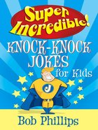 Super Incredible Knock-Knock Jokes For Kids eBook