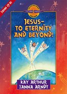 Jesus to Eternity and Beyond (John 17-21) (Discover For Yourself Bible Studies Series) eBook